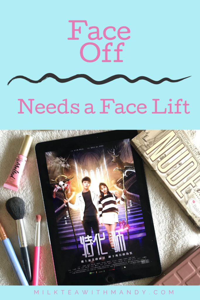 Face Off Chinese Drama Review
